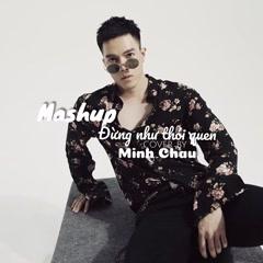 Mashup Đừng Như Thói Quen (Single) - Minh Châu