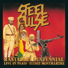 Rastafari Centennial: Live In Paris - Elysee Montmartre - Steel Pulse