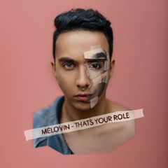 That's Your Role (Single) - MЕLOVIN