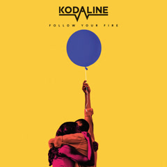 Follow Your Fire (Single) - Kodaline