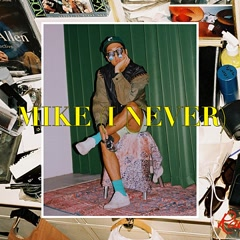 Mike (I Never) (Single)