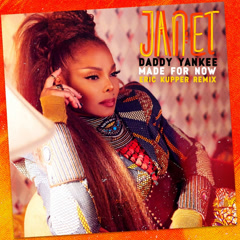 Made For Now (Eric Kupper Remix) - Janet Jackson, Daddy Yankee