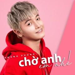Chờ Anh Em Nhé (Single) - Khánh Phong