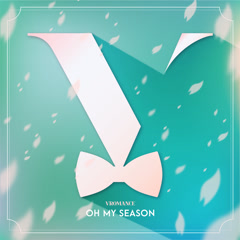 Oh My Season (Single) - VROMANCE