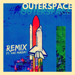 Outerspace (Remix)