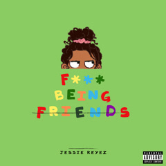 F*** Being Friends (Single)