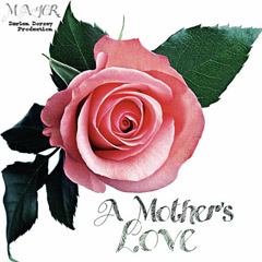 A Mother's Love (Single) - MAJOR.