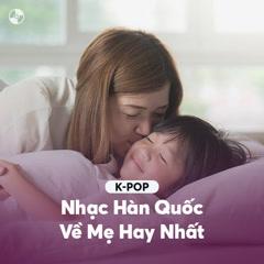 Nhạc Hàn Quốc Về Mẹ Hay Nhất - Various Artists