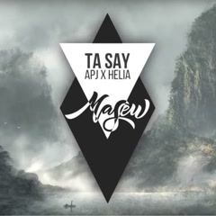 Ta Say (Single) - APJ, Helia, Masew