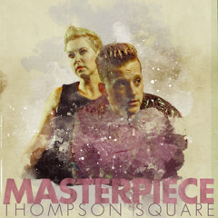 Masterpiece - Thompson Square