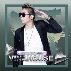 Tuyển Tập Vinahouse - Khánh Đơn