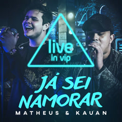 Já Sei Namorar (VIP Studio Session) - ANALAGA, Matheus, Kauan