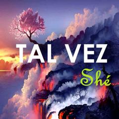 Tal Vez Shé (Single) - Shé