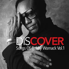 Discover: Songs Of Bobby Womack Vol. 1 - Various Artists