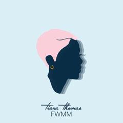 FWMM (EP) - Tiara Thomas