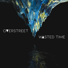 Wasted Time (Single) - Overstreet