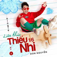 Liên Khúc Thiếu Nhi 1/6 No.2 (Single) - Don Nguyễn