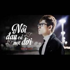 Nỗi Đau Cả Một Đời (Cover) (EP) - Kool Nguyễn