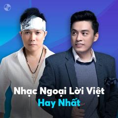 Bai hat Nhạc Ngoại Lời Việt Hay Nhất