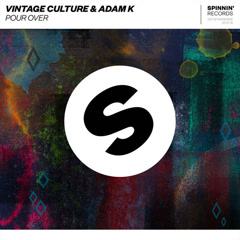 Pour Over (Single) - Vintage Culture, Adam K