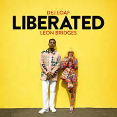Liberated (Single) - DeJ Loaf, Leon Bridges