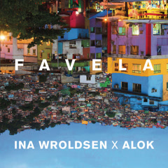 Favela (Single) - Ina Wroldsen, Alok