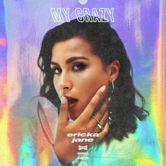 My Crazy (Single) - Ericka Jane