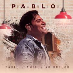 Pablo & Amigos No Boteco (Ao Vivo) - Pablo