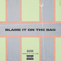 Blame It On The Bag (Single)