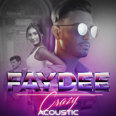 Crazy (Acoustic) - Faydee