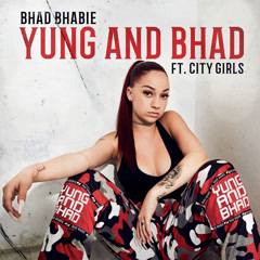 Yung And Bhad (Single)