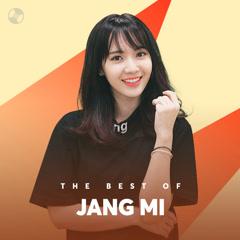 Những Bài Hát Hay Nhất Của Jang Mi - Jang Mi