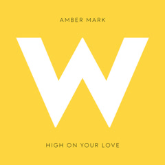 High On Your Love (Single) - Amber Mark