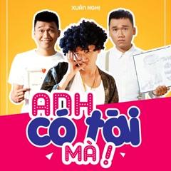 Anh Có Tài Mà (Single) - Xuân Nghị