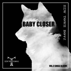 Baby Closer (Single) - New Town Boyz