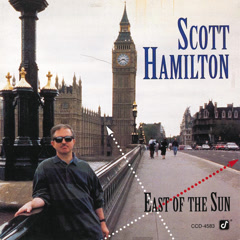 East Of The Sun - Scott Hamilton