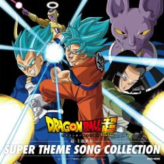 Dragon Ball Super SUPER THEME SONG COLLECTION - Various Artists