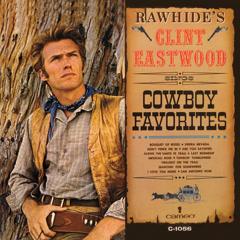 Rawhide's Clint Eastwood Sings Cowboy Favorites - Clint Eastwood