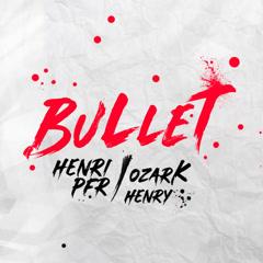 Bullet (Single) - Henri Pfr