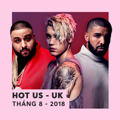 Nhạc US-UK Hot Tháng 08/2018