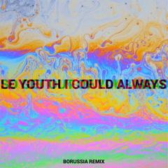 I Could Always (Borussia Remix)