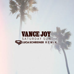 Saturday Sun (Luca Schreiner Remix) - Vance Joy