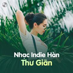 Nhạc Indie Hàn Thư Giãn - Various Artists
