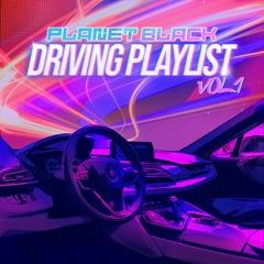 Driving Playlist Vol.1 (EP) - Planet Black
