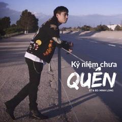 Kỷ Niệm Chưa Quên (Single) - Minh Long
