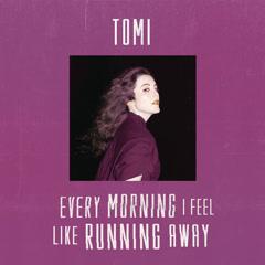 Every Morning I Feel Like Running Away (Single)