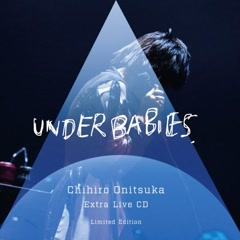 UNDER BABIES Extra Live CD - Chihiro Onitsuka