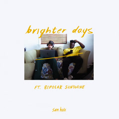 Brighter Days (Single) - San Holo