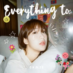 Everything To (Single) - Cheeze