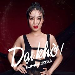 Dại Khờ (Single) - Linh Miu